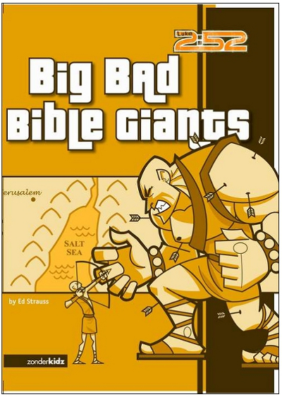 Big Bad Bible Giants - authored by Ed Strauss, illustrations by Anthony Carpenter