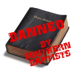 The Bible: The book that Southern Baptists have now banned