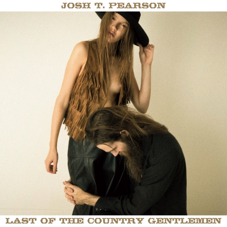 Last of the Country Gentlemen, by Josh T. Pearson