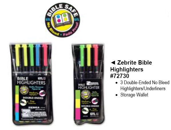 Zebrite: The G.T. Luscombe highlighter designed especially for Bible highlighting.
