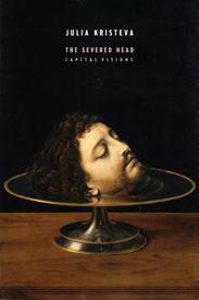 Julia Kristeva - The Severed Head