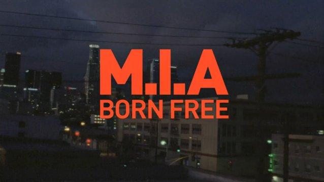 """M.I.A - """"Born Free"""""""