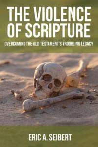 Eric A. Seibert - The Violence of Scripture