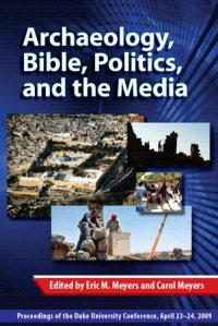 Archaeology, Bible, Politics, and the Media