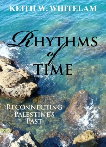 Keith Whitelam - Rhythms of Time: Reconnecting Palestine's Past