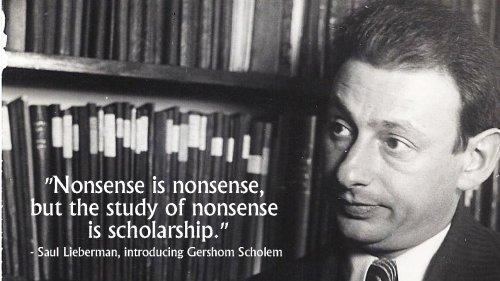 Gershom Scholem - Scholar of Nonsense